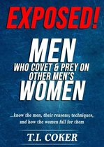 Exposed! Men Who Covet And Prey On Other Men's Women