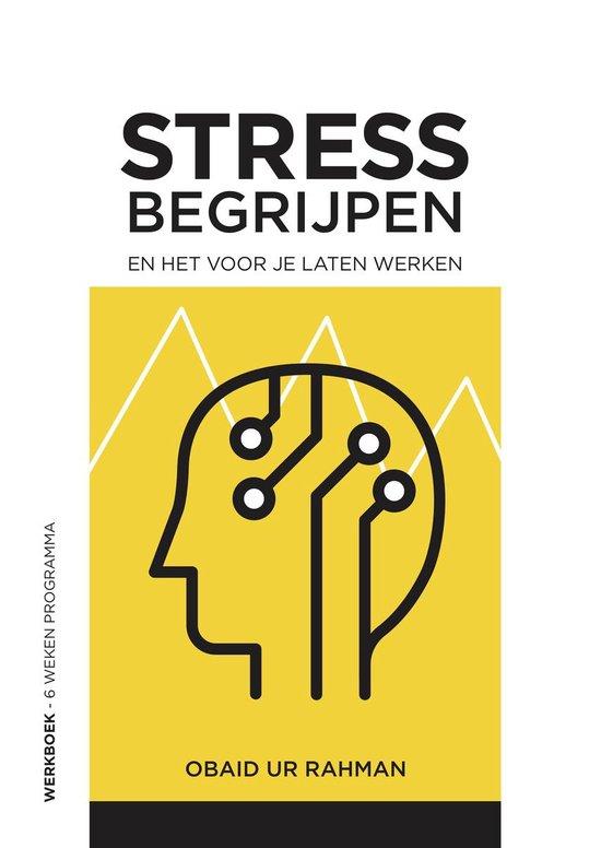 Boek cover Stress begrijpen en het voor je laten werken van Obaid ur Rahman, psycholoog (Paperback)
