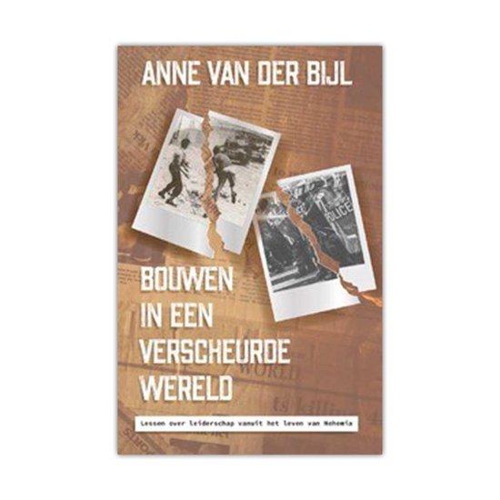 Bouwen in een verscheurde wereld - Anne van der Bijl |