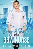 Giving A Sample To The BBW Nurse