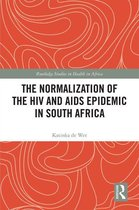 Omslag The Normalization of the HIV and AIDS Epidemic in South Africa