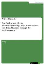 Eine Analyse von Kleists 'Geistererscheinung' unter Zuhilfenahme von Roland Barthes' Konzept der 'écriture-lecture'