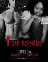 Fat-Tastic