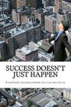 Success Doesn't Just Happen