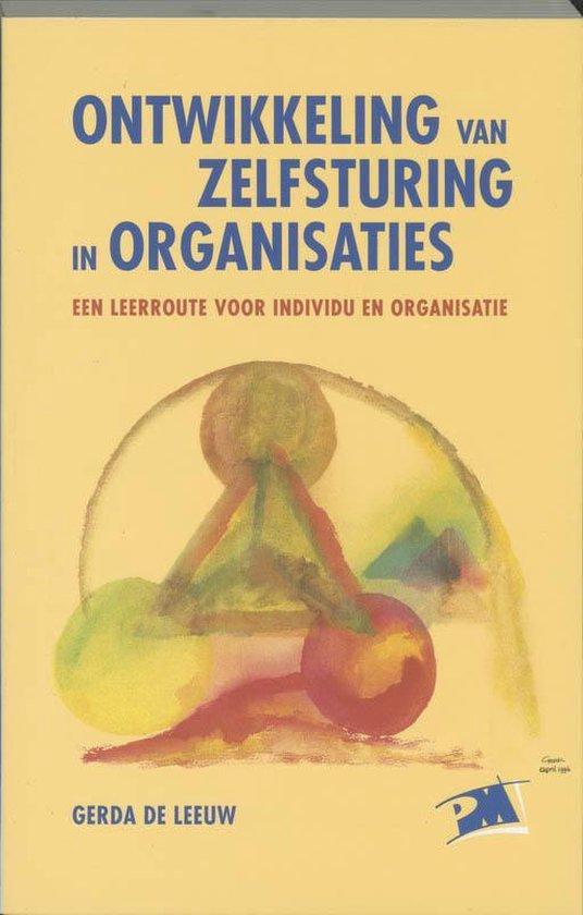 Ontwikkelen van zelfsturing in organisaties - G. Leeuw |