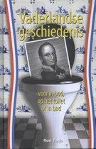 Vaderlandse geschiedenis voor in bed op het toilet of in bad