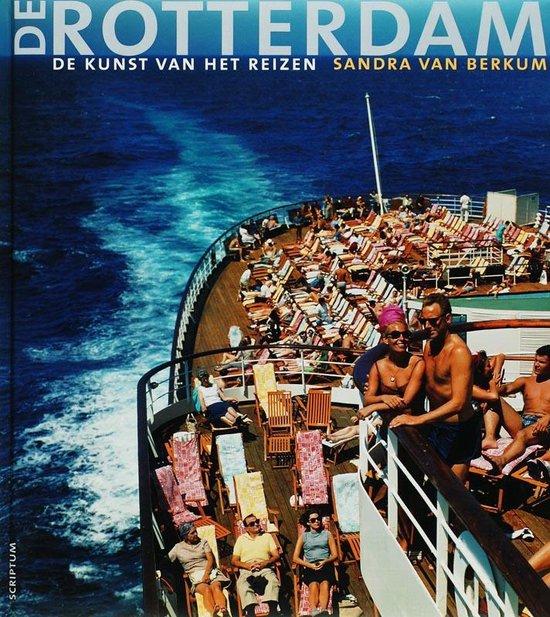De Rotterdam, de kunst van het reizen - S. van Berkum |
