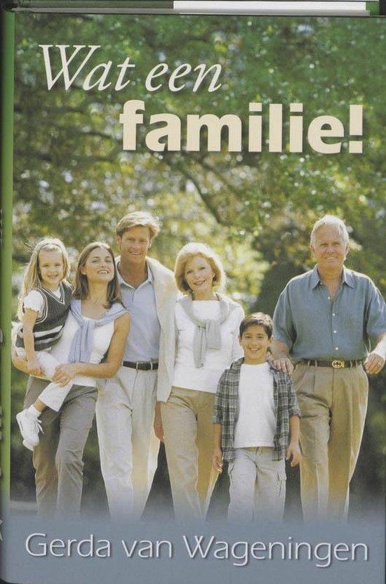 Wat Een Familie! - Gerda van Wageningen |