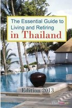 The Essential Guide to Living and Retiring in Thailand