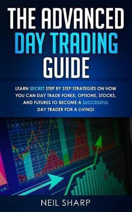 The Advanced Day Trading Guide
