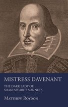 Mistress Davenant - The Dark Lady Of Shakespeare's Sonnets