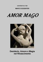 L'Amor Mago - Desiderio, Amore e Magia Nel Rinascimento