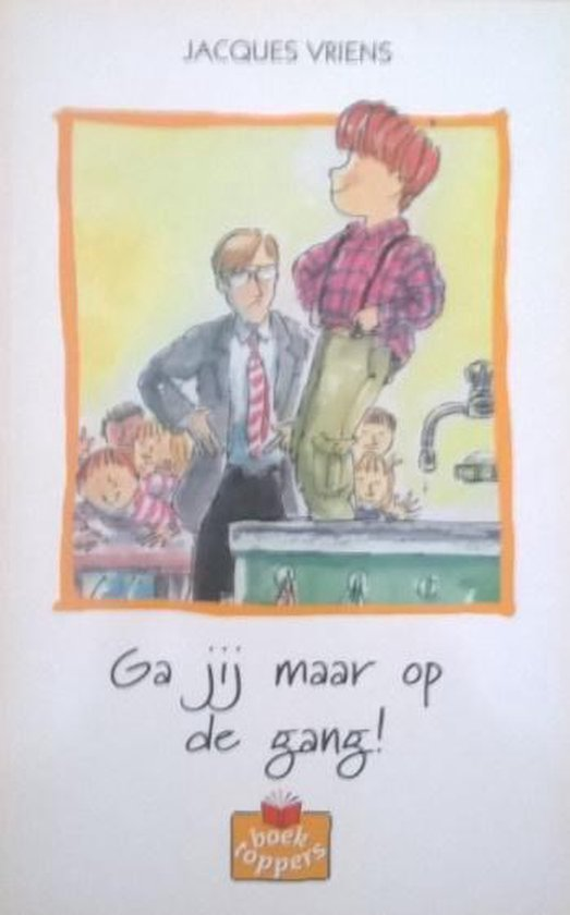 Ga jij maar op de gang - Jacques Vriens  