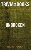 Unbroken by Laura Hillenbrand (Trivia-On-Books)