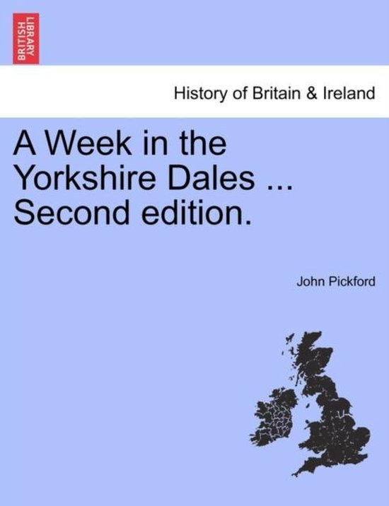 A Week in the Yorkshire Dales ... Second Edition.