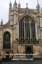 The City of Gloucester in Pictures