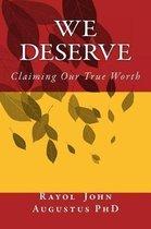 We Deserve