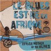 Blues Est Né en Afrique: Africa
