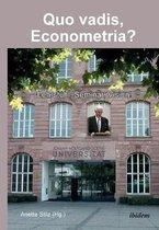 Quo vadis, Econometria?. Lehrstuhl, Seminar, Vision!