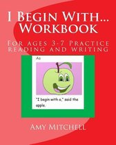 I Begin With...Workbook.