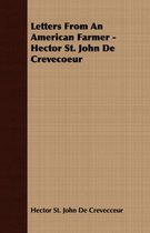 Letters From An American Farmer - Hector St. John De Crevecoeur