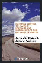 National Contest, Containing Portraits and Biographies of Our National Favorites