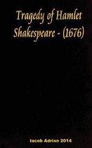 Tragedy of Hamlet Shakespeare - (1676)