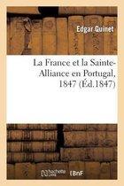 La France Et La Sainte-Alliance En Portugal, 1847