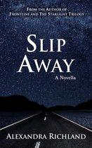 Slip Away: A Novella