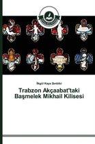 Trabzon Ak aabat'taki Başmelek Mikhail Kilisesi