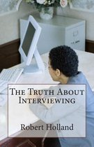 The Truth about Interviewing