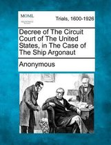 Decree of the Circuit Court of the United States, in the Case of the Ship Argonaut