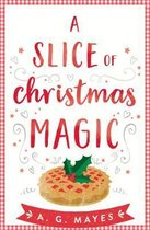 A Slice of Christmas Magic (The Magic Pie Shop, Book 2)