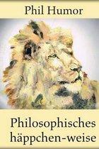 Philosophisches H ppchen-Weise