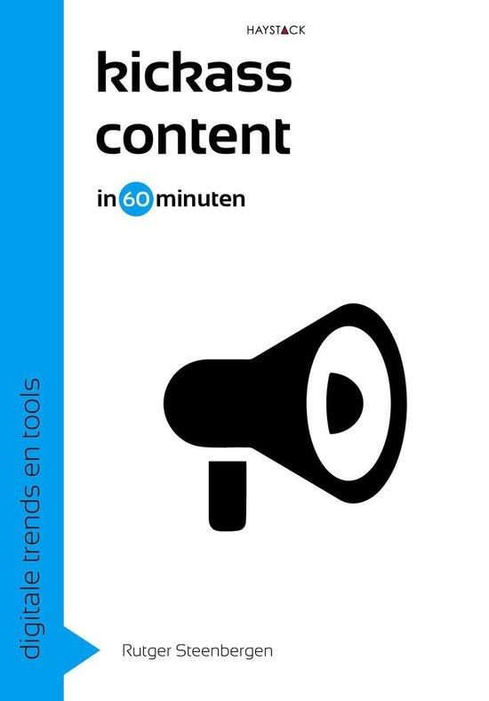 Digitale trends en tools in 60 minuten 21 - Kickass content in 60 minuten - Rutger Steenbergen |