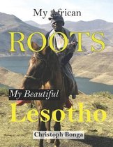 My African Roots-My Beautiful Lesotho