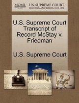U.S. Supreme Court Transcript of Record McStay V. Friedman