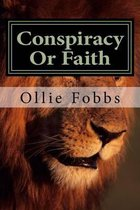 Conspiracy or Faith