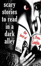 Omslag Scary Stories to Read in a Dark Alley: The Best of O. Penn-Coughin