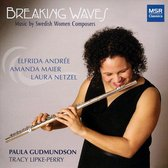 Breaking Waves: Music by Swedish Women Composers