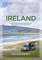 Take the Slow Road: Ireland