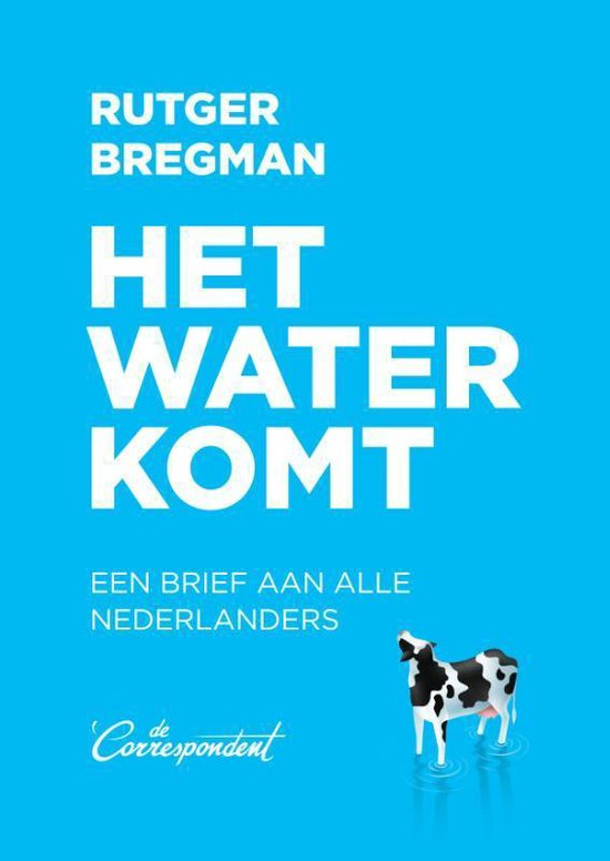 Boek cover Het water komt van Rutger Bregman (Paperback)