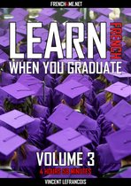 Learn French when you graduate (4 hours 58 minutes) - Vol 3
