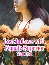 Lost in Love with Female Superior