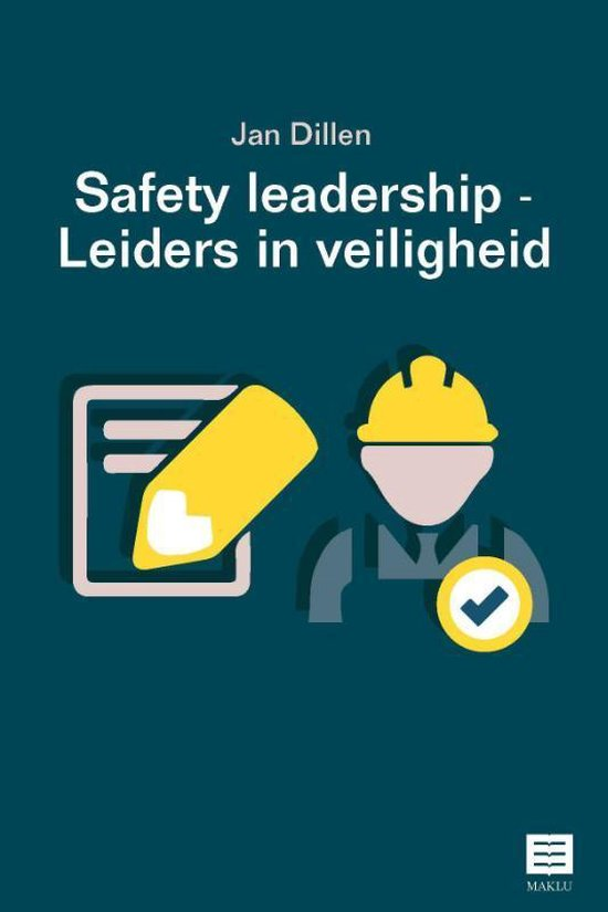 Safety Leadership – Leiders in veiligheid - Jan Dillen |