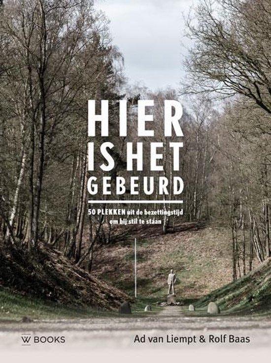 Boek cover Hier is het gebeurd van Ad van Liempt (Hardcover)