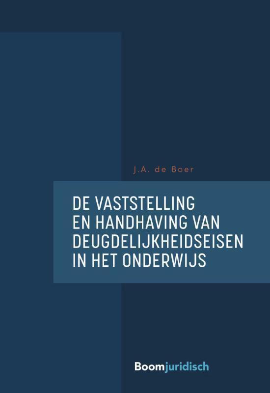 Boek cover De vaststelling en handhaving van deugdelijkheidseisen in het onderwijs van J.A. de Boer (Paperback)