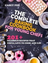 The Complete Baking Cookbook for Young Chefs