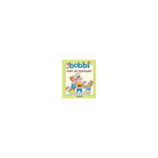 Boek cover Bobbi naar de speelzaal adv.7 99 van Ingeborg Bijlsma (Hardcover)