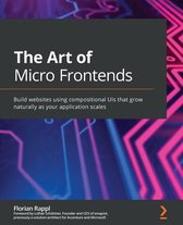 The The Art of Micro Frontends